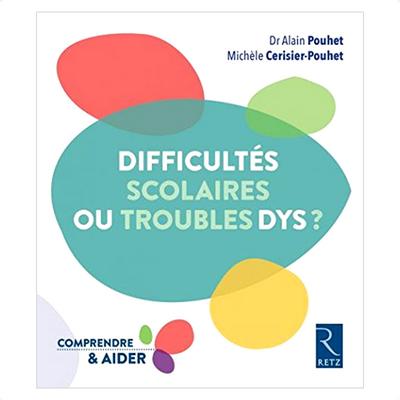 Acheter le livre : Difficultés scolaires ou troubles Dys