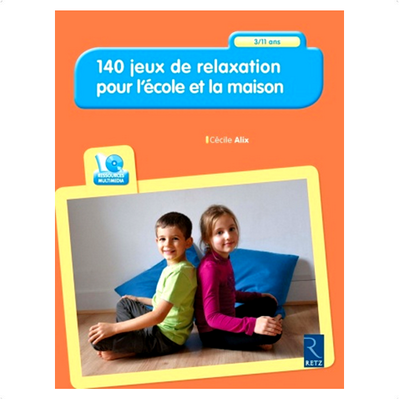 Acheter le livre : 140 jeux de relaxation pour l'école et la maison