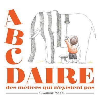 """Acheter le livre : """"A B C DAIRE des métiers qui n'existent pas"""""""