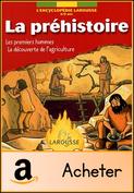 encyclopédie larousse préhistoire