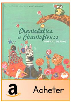 Chantefables et Chantefleurs Robert Desnos