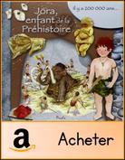 jora enfant de la préhistoire
