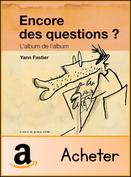 Encore des questions ? Yann Fastier