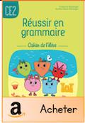 Réussir en grammaire CE2 cahier
