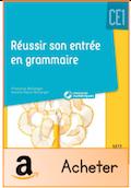 Réussir son entrée en grammaire