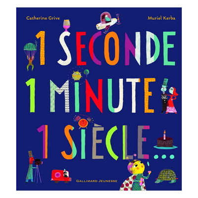 """Acheter le livre : """"1 seconde 1 minute 1 siècle..."""""""